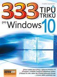 333 tipů a triků pro Windows 10 - Karel Klatovský