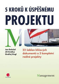 5 kroků k úspěšnému projektu - 22 šablon klíčových dokumentů a 3 kompletní reálné projekty - Jan Doležal a kolektiv