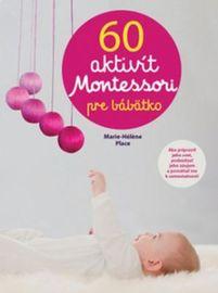 60 aktivít Montessori pre moje bábätko