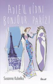 Adieu, Vídni – Bonjour, Paříži - Susanna Kubelka