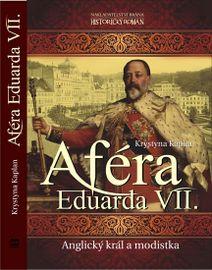 Aféra Eduarda VII. - Anglický král a modistka - Krystyna Kaplan