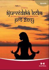Ájurvédská léčba pro ženy, které chtějí najít vlastní řešení - Atreya