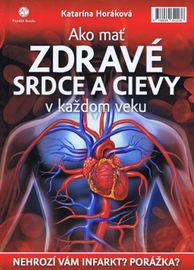 Ako mať zdravé srdce a cievy v každom veku - Katarína Horáková