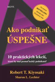 Ako podnikať úspešne - 2. vydanie - Kiyosaki Robert T.