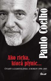 Ako rieka, ktorá plynie..., 2. vydanie - Coelho Paulo