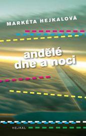Andělé dne a noci - Markéta Hejkalová