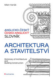 Anglicko-český a česko-anglický slovník - Architektura a stavitelství -  Milan Hanák