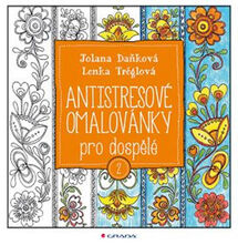 Antistresové omalovánky pro dospělé 2 - Jolana Danková, Lenka Tréglová