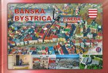 Banská Bystrica z neba - Banská Bystrica from Heaven - Milan Paprčka a kolektív