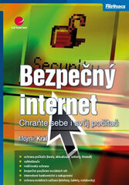 Bezpečný internet - Chrante sebe i svůj počítač - Mojmír Král