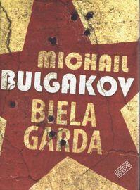 Biela garda - Michail Afanasievič Bulgakov