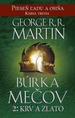 Búrka mečov 2: Krv a zlato-Piesen ľadu a ohna kn.3 - George R. R. Martin