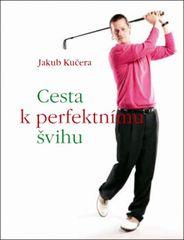Cesta k perfektnímu švihu - Jakub Kučera