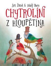 Chytrolíni z Hloupětína - Žáček Jiří