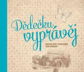Dědečku, vyprávěj - Kniha pro uchování vzpomínek - PharmDr. Monika Kopřivová