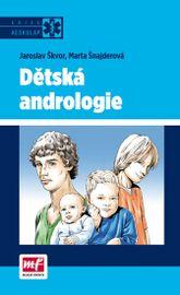 Dětská andrologie - Šnajderová Marta Škvor Jaroslav,