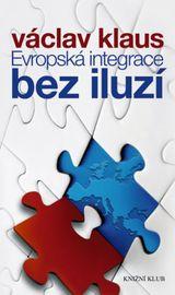 Evropská integrace bez iluzí - Václav Klaus