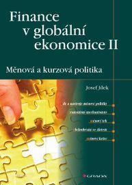 Finance v globální ekonomice II - Měnová a kurzová politika - Jílek Jozef