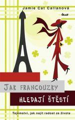 Jak Francouzky hledají štěstí - Callanová Jamie Cat