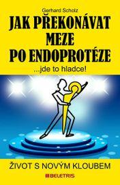 Jak překonávat meze po endoprotéze - Život s novým kloubem - Gerhard Scholz