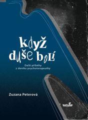 Když duše bolí - Další příběhy z deníku psychoterapeutky - Zuzana Peterová