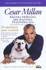 Krátka príručka pre majiteľa šťastného psa - Millan Cesar