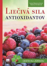 Liečivá sila antioxidantov - Ivana Baranovičová, Tatiana Kimáková