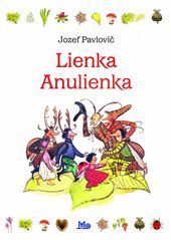 Lienka Anulienka - 2. vydanie - Pavlovič Jozef