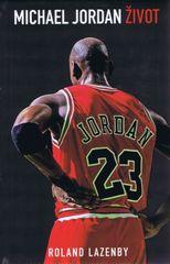 Michael Jordan: Život - Roland Lazenby