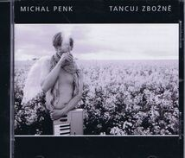 Michal Penk - Tancuj zbožně - CD - Michal Penk