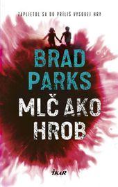 Mlč ako hrob - Brad Parks