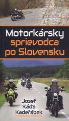 Motorkársky sprievodca po Slovensku - Josef Káďa Kadeřábek