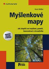 Myšlenkové mapy - Jak zlepšit své myšlení, paměť, koncentraci a kreativitu - Horst Müller