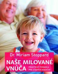Naše milované vnúča - Dr. Miriam Stoppard