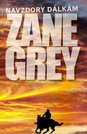 Navzdory dálkám - 3. vydání - Grey Zane Loren