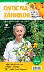 Ovocná záhrada- Práce podľa mesiacov - Ivan Hričovský, Boris Horák,Lucia Harničárová