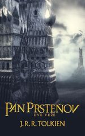 Pán Prstenov 2: Dve veže - J. R. R. Tolkien