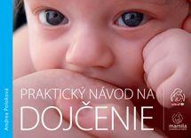 Praktický návod na dojčenie - Andrea Poloková