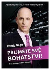 Přijměte své bohatství - Randy Gage