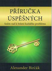 Příručka úspěšných - Sedm rad k řešení každého problému - Alexander Birčák