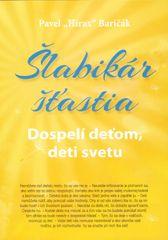 Šlabikár šťastia 3.: Dospelí deťom, deti svetu - Pavel Hirax Baričák