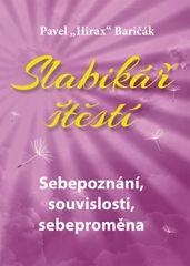 Slabikář štěstí 2 - Sebepoznání, souvislosti, sebeproměna - Pavel Hirax Baričák