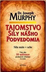 Tajomstvo sily nášho podvedomia - Dr. Joseph Murphy