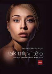 Tak mluví tělo - Jedinečný systém vizuálního jazyka 3AXIS - Miroslav Krejčíř