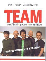 Team - príbeh hudobnej legendy - Daniel Hevier ,Hevier Daniel Jr.