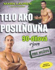Telo ako posilnovna- 90 dnova výzva pre mužov - Mark Lauren