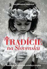 Tradície na Slovensku - Zora Mintalová Zubercová