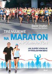 Trénujeme na maraton a půlmaraton - David Chalfen