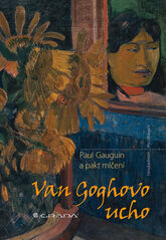 Van Goghovo ucho - Paul Gauguin a pakt mlčení - Rita, Hans Kaufmann, Wildegans