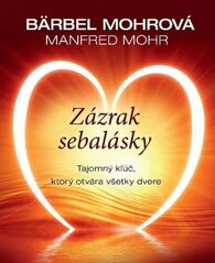 Zázrak sebalásky - Bärbel Mohrová, Manfred Mohr